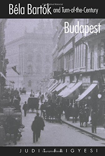 Béla Bartók and Turn-of-the-Century Budapest