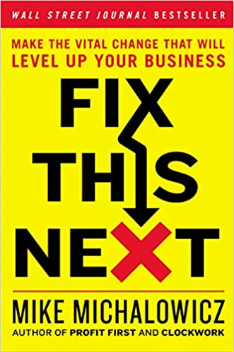 Book's Cover of Fix This Next: Make the Vital Change That Will Level Up Your Business (Anglais) Relié – 28 avril 2020