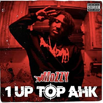mozzy 1 up top ahk free mp3 download