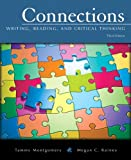 Connections : Writing, Reading, and Critical Thinking with NEW MyWritingLab -- Access Card Package, Montgomery, Tammy and Rainey, Megan C., 0321970500