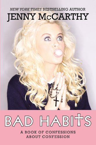 Bad Habits  A Book Of Confessions About Confession
