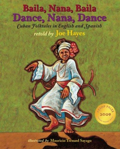 Dance, Nana, Dance / Baila, Nana, Baila: Cuban Folktales in English and Spanish (English and Spanish Edition)