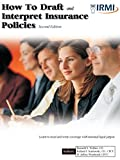 img - for How To Draft and Interpret Insurance Policies, 2nd ed. book / textbook / text book