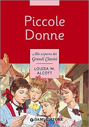 Amazon.it: Piccole donne Louisa May Alcott, M. Danesi, G