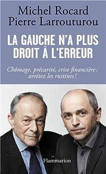 La gauche n'a plus droit à l'erreur par Rocard