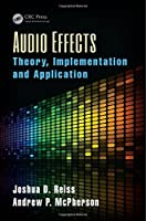 Audio Effects: Theory, Implementation and Application Front Cover