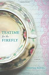 by Patel, Shona Teatime for the Firefly (2013) Paperback