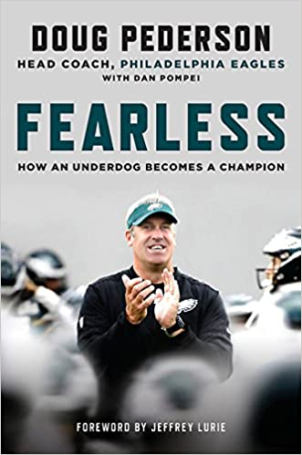 806f5ef9b6bb3f Fearless: How an Underdog Becomes a Champion: Doug Pederson, Dan Pompei:  9780316451642: Amazon.com: Books