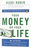 img - for Your Money or Your Life: 9 Steps to Transforming Your Relationship with Money and Achieving Financial Independence: Revised and Updated for the 21st Century book / textbook / text book