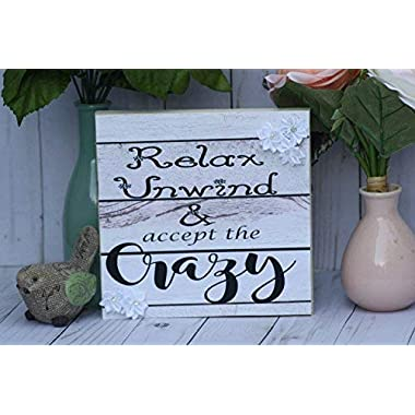 Relax Unwind and Accept The Crazy Sign Crazy Family Sign with Quotes for Home Silly Signs Funny Gift Wood Sign Plaque Home Wall Art Decoration Sign Gift