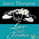 Love Me Tender: Christian Romance of the 1950s Audiobook by Janice Thompson Narrated by Piper Brown