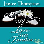 Love Me Tender: Christian Romance of the 1950s | Janice Thompson