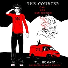 Call for Obstruction: The Courier, Book 1 Audiobook by W. J. Howard Narrated by Jack Wallen