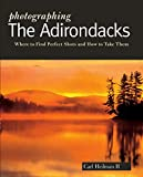 Photographing the Adirondacks (Photographer's Guides)