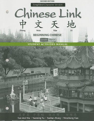 Student Activities Manual for Chinese Link: Beginning Chinese, Simplified Character Version, Level 1/Part 2