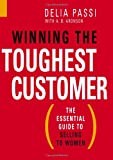 Winning the Toughest Customer, Delia Passi and A. B. Aaronson, 1419535544