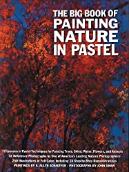 The Big Book of Painting Nature in Pastel (Practical Art Books)