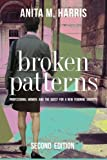 Broken Patterns, Anita Harris, 0615907067