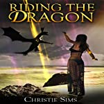 Riding the Dragon | Christie Sims,Alara Branwen