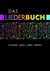 Das Liederbuch - Glauben, Leben, Lieben, Hoffen
