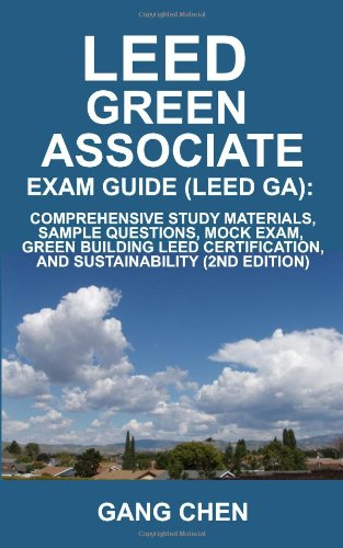 LEED Green Associate Exam Guide (LEED GA): Comprehensive Study Materials, Sample Questions, Mock Exam, Green Building LEED Certification, and Sustainability, 2nd Edition pdf epub