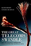 img - for The Great Telecoms Swindle: How the collapse of WorldCom finally exposed the technology myth by Keith Brody (2003-05-16) book / textbook / text book