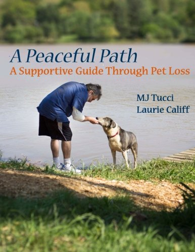 Read Online A Peaceful Path: A Supportive Guide Through Pet Loss ebook