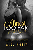 Almost Too Far (Almost Bad Boys #3)