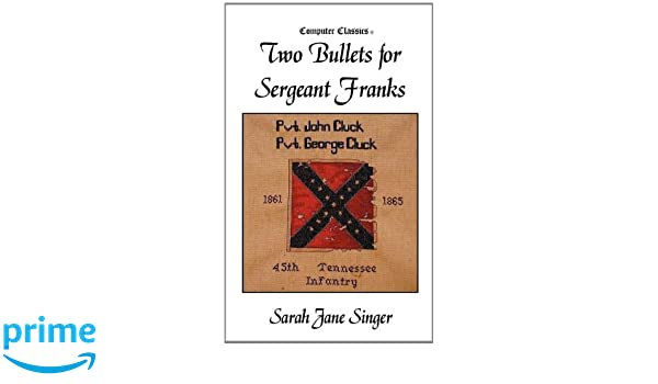 Sarah Jane Singer (Author of Two Bullets for Sergeant Franks)