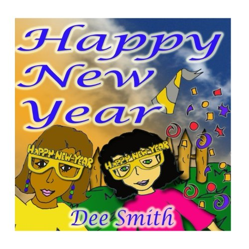 Happy New Year: A New Year's Day Picture Book for Kids celebrating the importance of a brand New Year