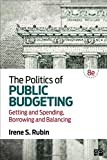 The Politics of Public Budgeting 8th Edition