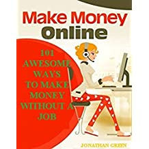 101 AWESOME WAYS  TO MAKE MONEY WITHOUT A JOB