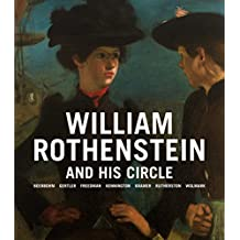 William Rothenstein and his Circle