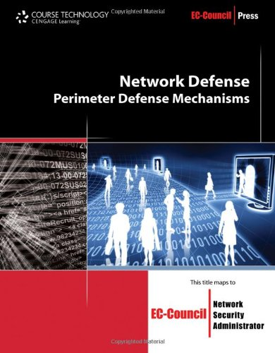 Network Defense: Perimeter Defense Mechanisms (EC-Council Press)