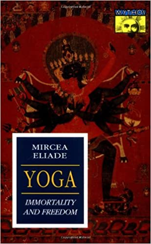 Yoga: Immortality and Freedom Works of Mircea Eliade: Amazon ...