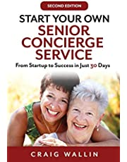 Start Your Own Senior Concierge Service: From Startup to Success in Just 30 Days