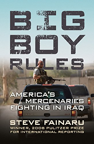 Big Boy Rules: America's Mercenaries Fighting in Iraq (Big Boy Press compare prices)