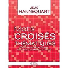Mots croisés thématiques: 200 grilles concoctées par les verbicrucistes de La Presse