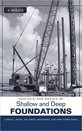 Analysis and Design of Shallow and Deep Foundations: Lymon C