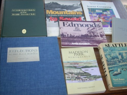 ((7) Seattle books: Leave it Better Than You Found It, SEATTLE, Madison Park Remembered, Edmonds First Century, Seattle Cookbook Revised and Enlarged, Mountains to Sound, Centennial History of the Seattle Tennis Club, Reflections in Pike Place Market)