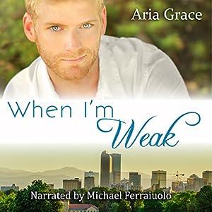 When I'm Weak Audiobook