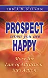 Prospect When You Are Happy, Erica Nelson, 1932279814