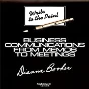 Write to Point: Business Communication from Memos to Meetings | Dianna Booher