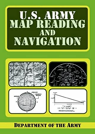 Amazoncom US Army Guide To Map Reading And Navigation - Us army guide to map reading and navigation