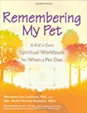 Remembering My Pet, Nechama Liss-Levinson and Molly Phinney Baskette, 1594732213