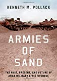 Armies of Sand: The Past, Present, and Future of Arab Military Effectiveness