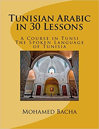 Amazon fr - Tunisian Arabic in 30 Lessons: A Course in Tunsi: The