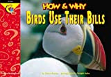 How and Why Birds Use Their Bills, Elaine Pascoe, 157471659X