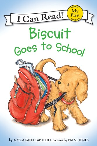 [Biscuit Goes to School (My First I Can Read)] (Animals That Begin With E)