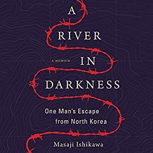 A River in Darkness Audiobook